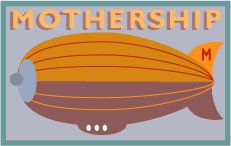 This became the nickname for my Mum, so my step-dad made her an actual Mothership logo - AWESOIME.